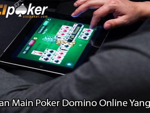 Panduan Main Poker Domino Online Yang Benar
