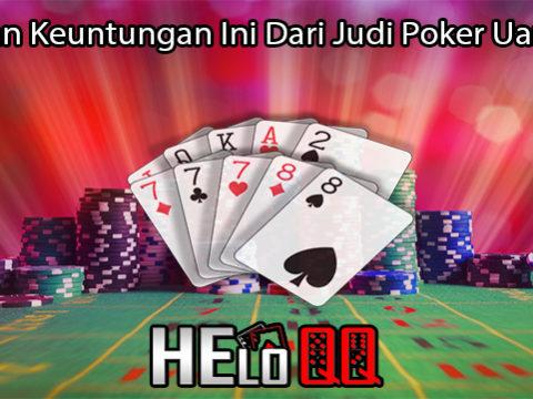 Rasakan Keuntungan Ini Dari Judi Poker Uang Asli